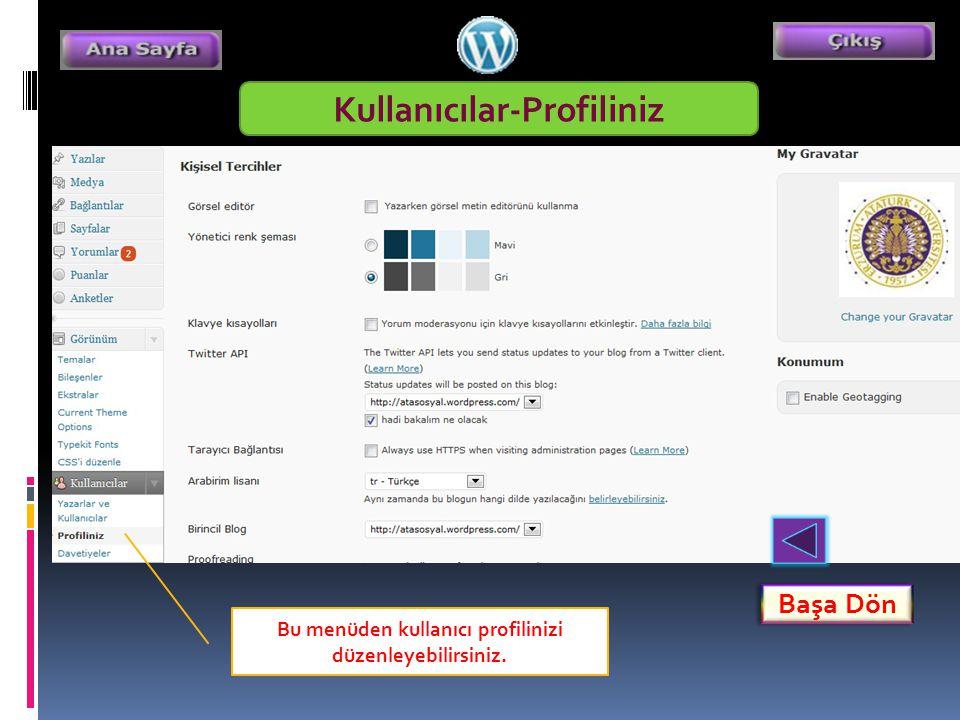Başa Dön Kullanıcılar-Profiliniz Bu menüden kullanıcı profilinizi düzenleyebilirsiniz.