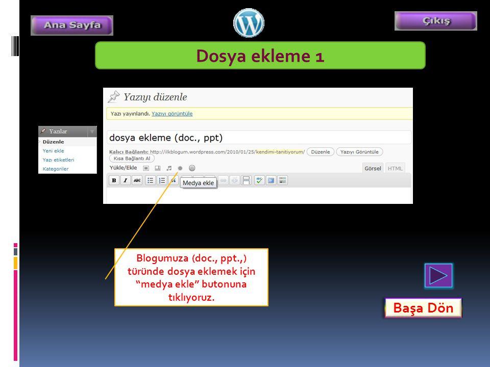 """Başa Dön Dosya ekleme 1 Blogumuza (doc., ppt.,) türünde dosya eklemek için """"medya ekle"""" butonuna tıklıyoruz."""