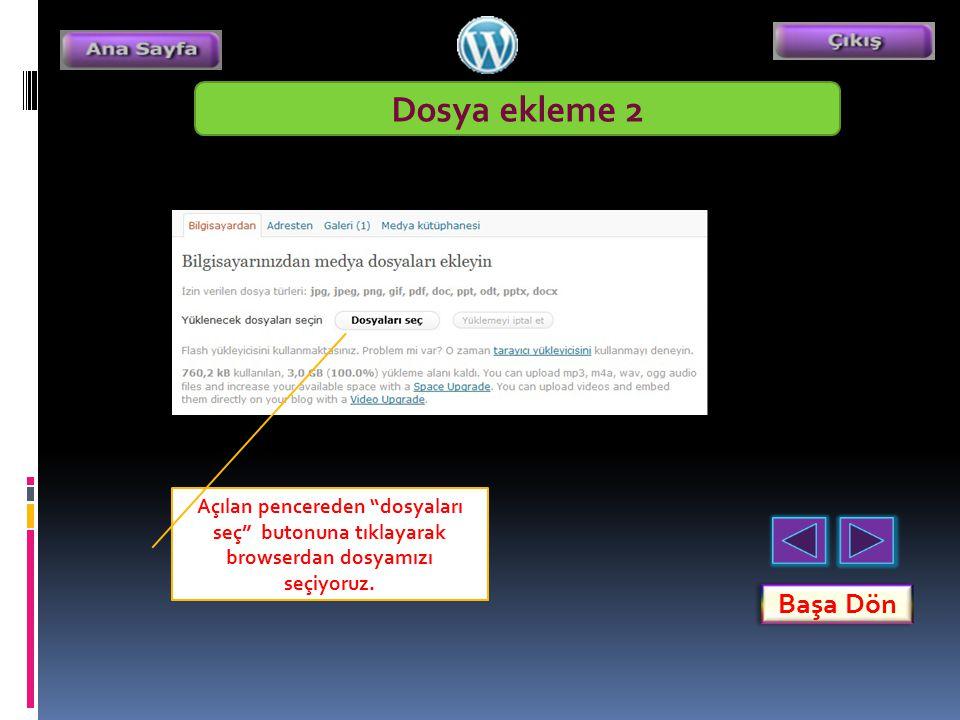 Başa Dön Dosya ekleme 2 Açılan pencereden dosyaları seç butonuna tıklayarak browserdan dosyamızı seçiyoruz.