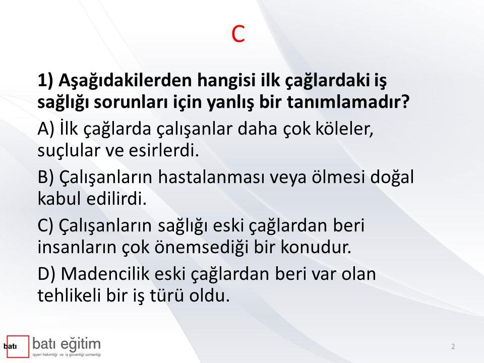 C 16) ILO nun kuruluşu …………, Türkiye'nin ILO'ya üyeliği ………..