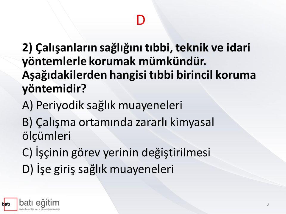 D 9) Aşağıdakilerden hangisi fesih için geçerli sebep olamaz.
