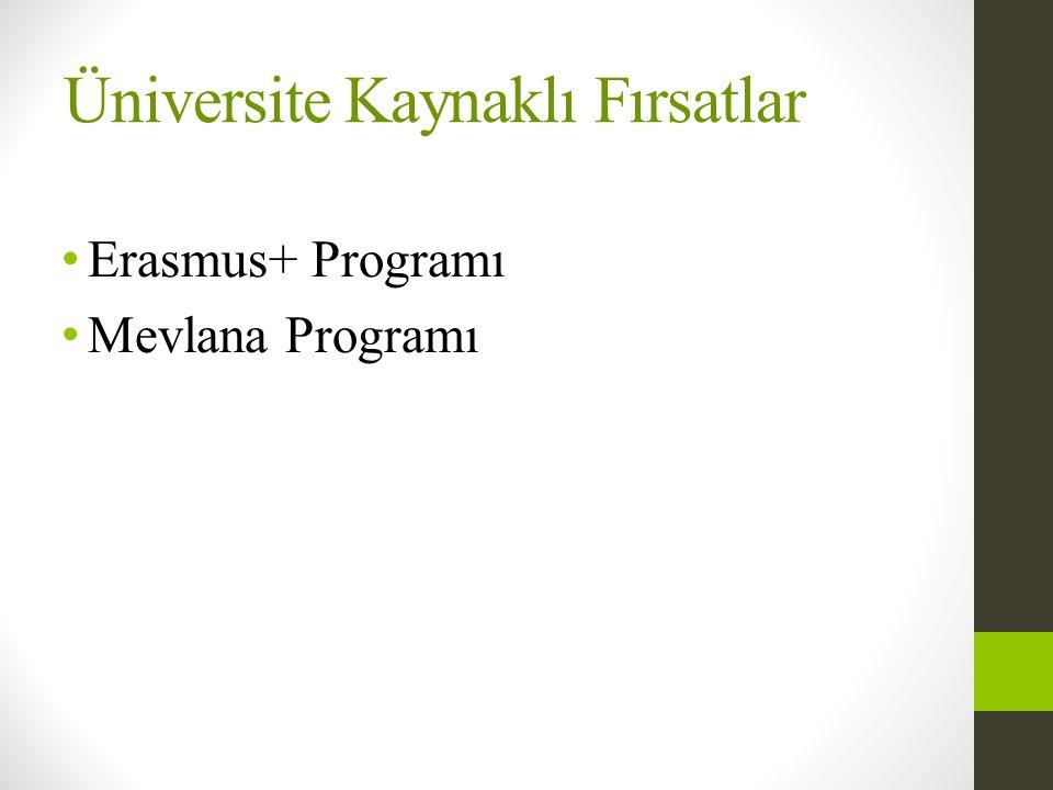Üniversite Kaynaklı Fırsatlar • Erasmus+ Programı • Mevlana Programı