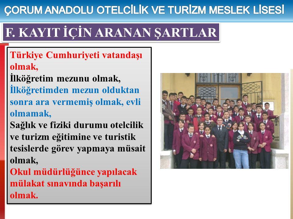 Türkiye Cumhuriyeti vatandaşı olmak, İlköğretim mezunu olmak, İlköğretimden mezun olduktan sonra ara vermemiş olmak, evli olmamak, Sağlık ve fiziki du