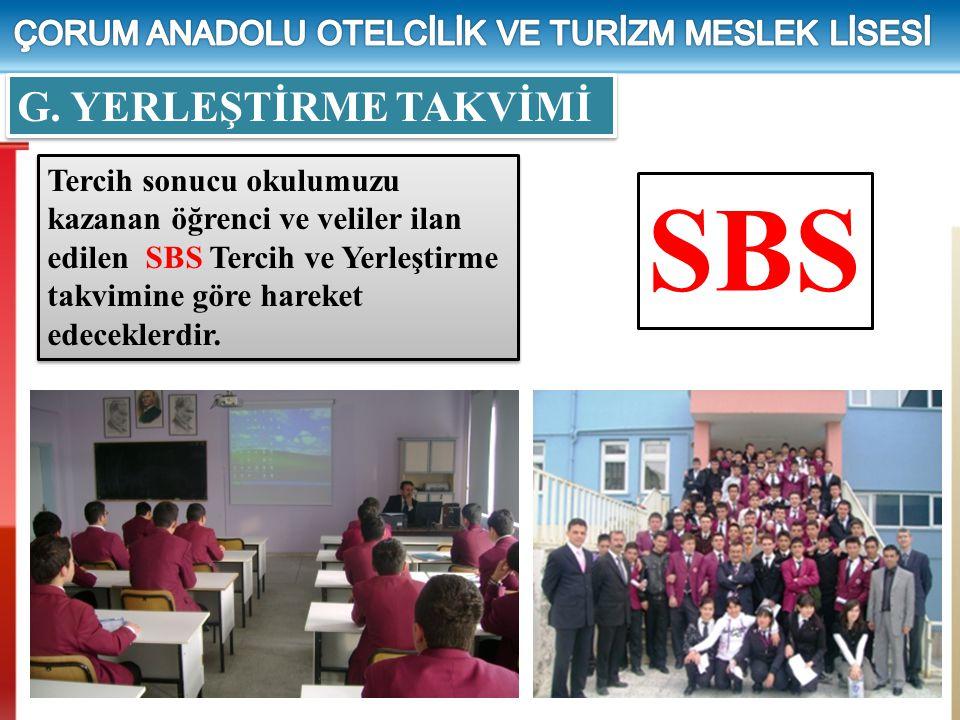 G. YERLEŞTİRME TAKVİMİ Tercih sonucu okulumuzu kazanan öğrenci ve veliler ilan edilen SBS Tercih ve Yerleştirme takvimine göre hareket edeceklerdir. S