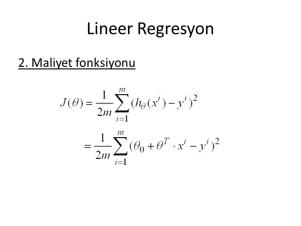 Lineer Regresyon 2. Maliyet fonksiyonu