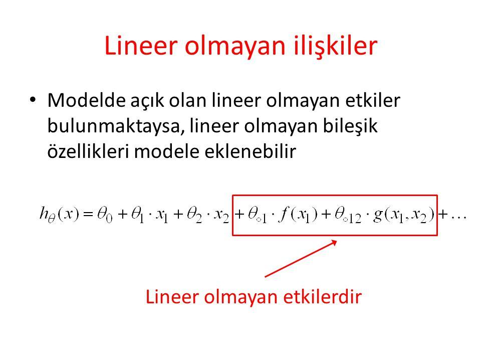 Lineer olmayan ilişkiler • Modelde açık olan lineer olmayan etkiler bulunmaktaysa, lineer olmayan bileşik özellikleri modele eklenebilir Lineer olmaya