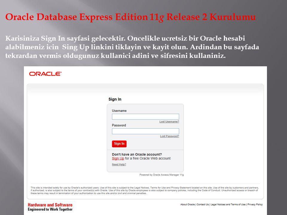 Oracle Database Express Edition 11 g Release 2 Kurulumu Kullanici adinizi ve sifrenizi girdikten sonra dosyaniz sisteme inmeye baslayacaktir.