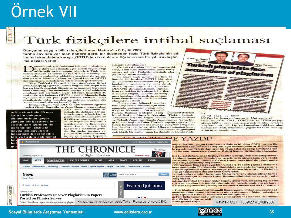 35Sosyal Bilimlerde Araştırma Yöntemleriwww.acikders.org.tr Kaynak: CBT, 1069/2,14 Eylül 2007 Kaynak: http://chronicle.com/article/Turkish-Professors-Uncover/39512 Örnek VII