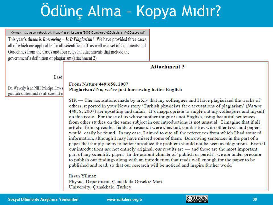 38Sosyal Bilimlerde Araştırma Yöntemleriwww.acikders.org.tr Ödünç Alma – Kopya Mıdır.