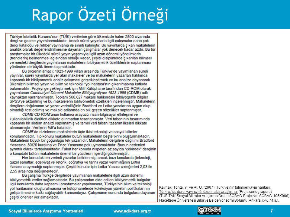 7Sosyal Bilimlerde Araştırma Yöntemleriwww.acikders.org.tr Rapor Özeti Örneği Kaynak: Tonta, Y.