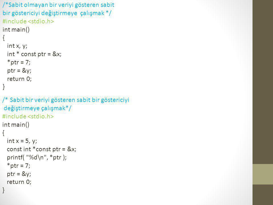 Gösterici İfadeleri ve Gösterici Aritmetiği • Aritmetik operatörler göstericiler ile birlikte kullanılabilir.
