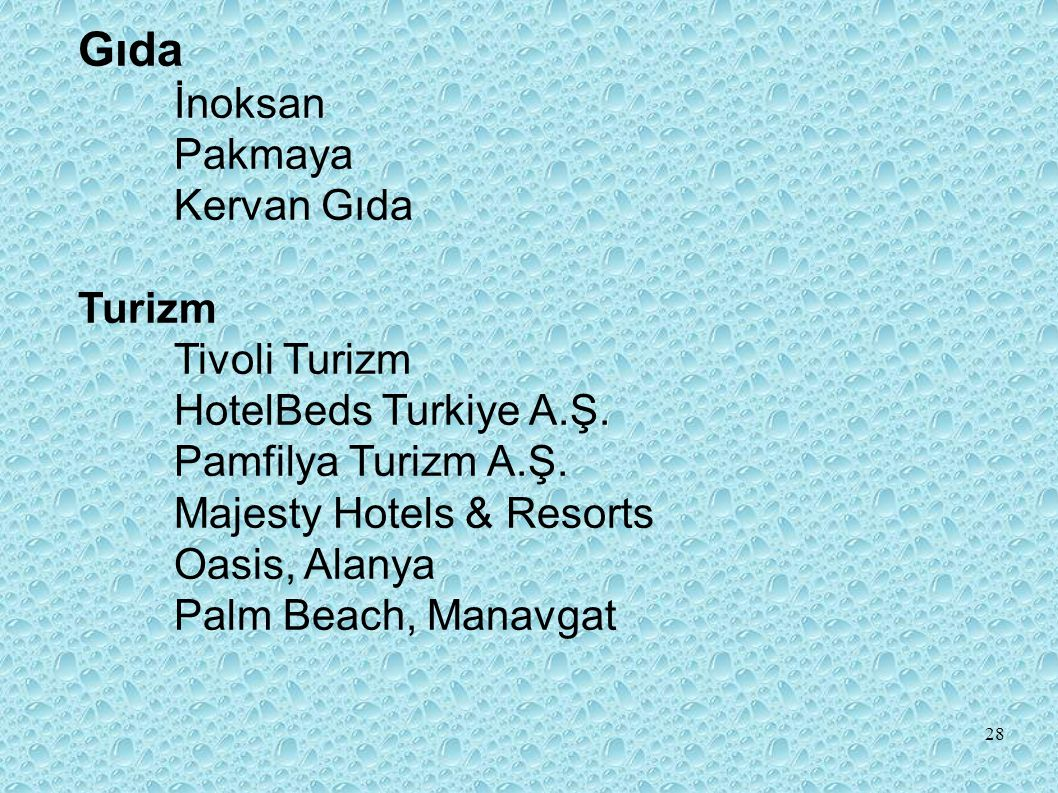 Gıda İnoksan Pakmaya Kervan Gıda Turizm Tivoli Turizm HotelBeds Turkiye A.Ş.