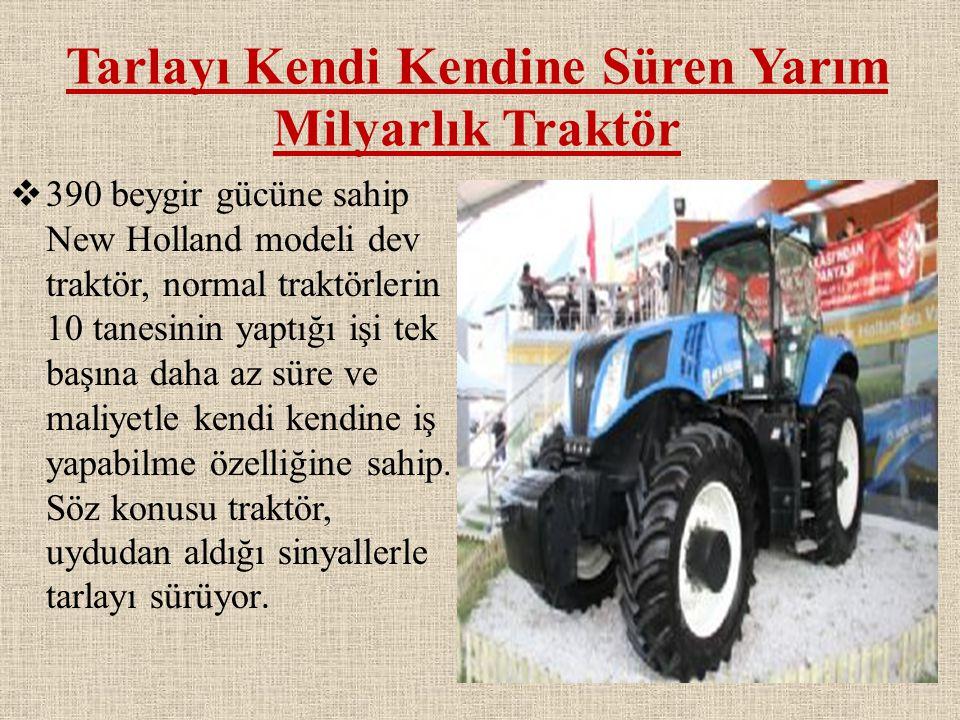 Tarlayı Kendi Kendine Süren Yarım Milyarlık Traktör  390 beygir gücüne sahip New Holland modeli dev traktör, normal traktörlerin 10 tanesinin yaptığı