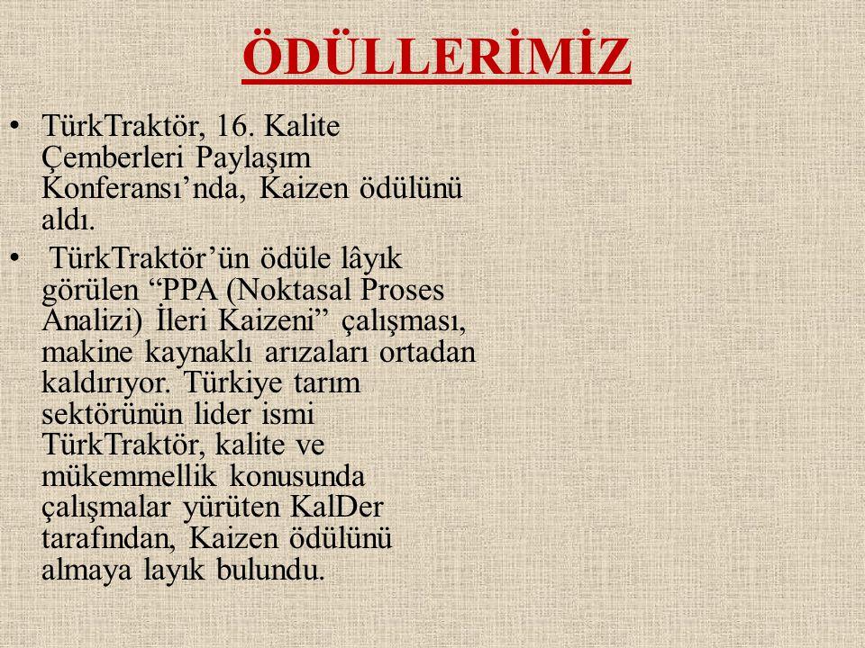 """ÖDÜLLERİMİZ • TürkTraktör, 16. Kalite Çemberleri Paylaşım Konferansı'nda, Kaizen ödülünü aldı. • TürkTraktör'ün ödüle lâyık görülen """"PPA (Noktasal Pro"""
