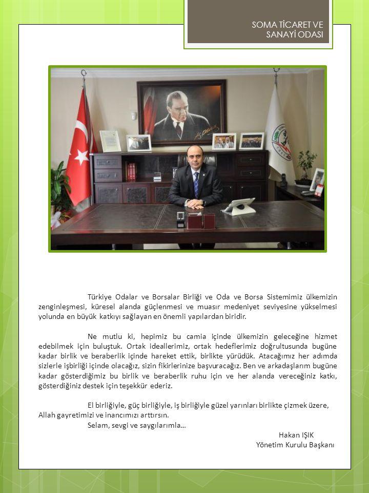 Türkiye Odalar ve Borsalar Birliği ve Oda ve Borsa Sistemimiz ülkemizin zenginleşmesi, küresel alanda güçlenmesi ve muasır medeniyet seviyesine yükselmesi yolunda en büyük katkıyı sağlayan en önemli yapılardan biridir.