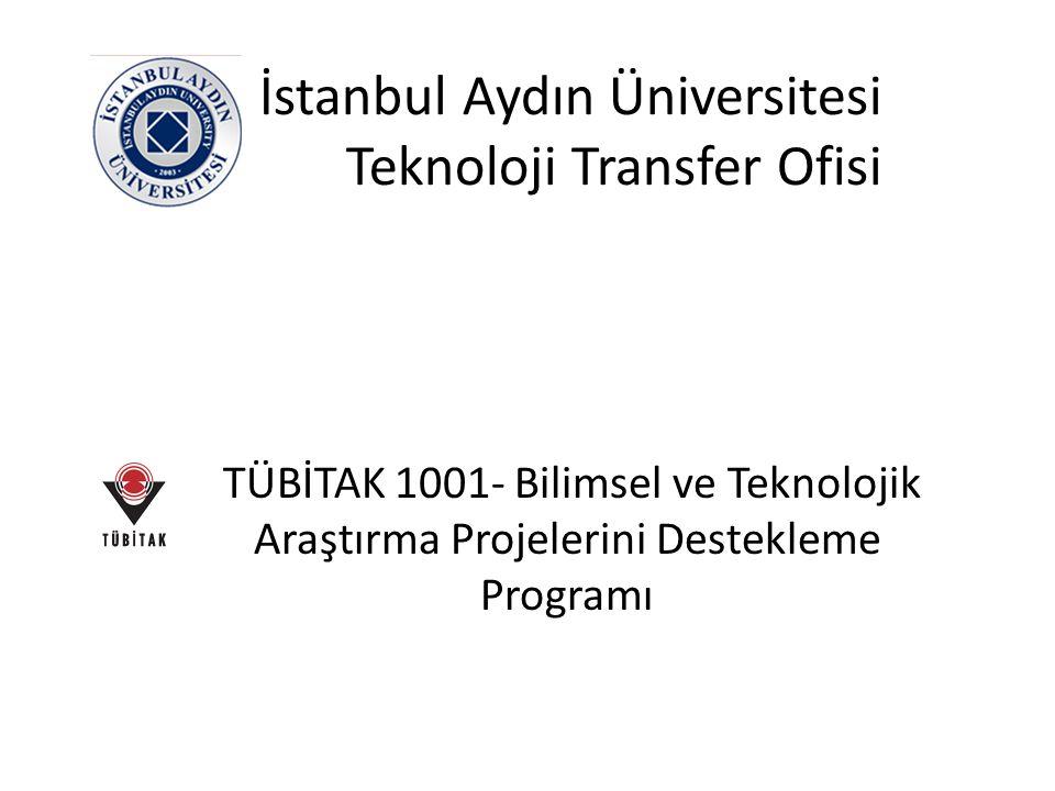 İstanbul Aydın Üniversitesi Teknoloji Transfer Ofisi TÜBİTAK 1001- Bilimsel ve Teknolojik Araştırma Projelerini Destekleme Programı