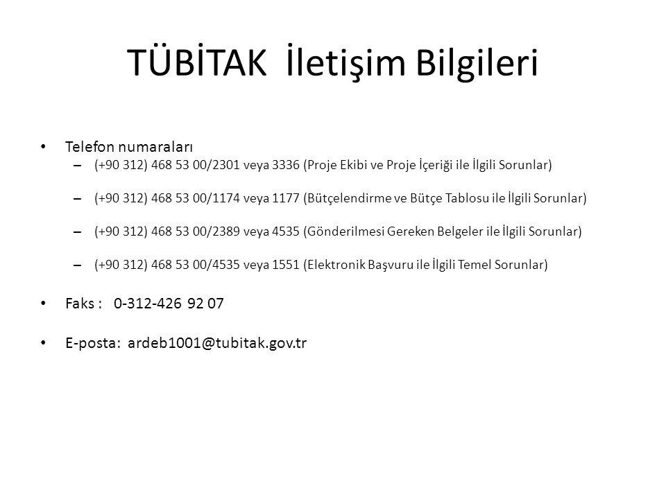 TÜBİTAK İletişim Bilgileri • Telefon numaraları – (+90 312) 468 53 00/2301 veya 3336 (Proje Ekibi ve Proje İçeriği ile İlgili Sorunlar) – (+90 312) 46