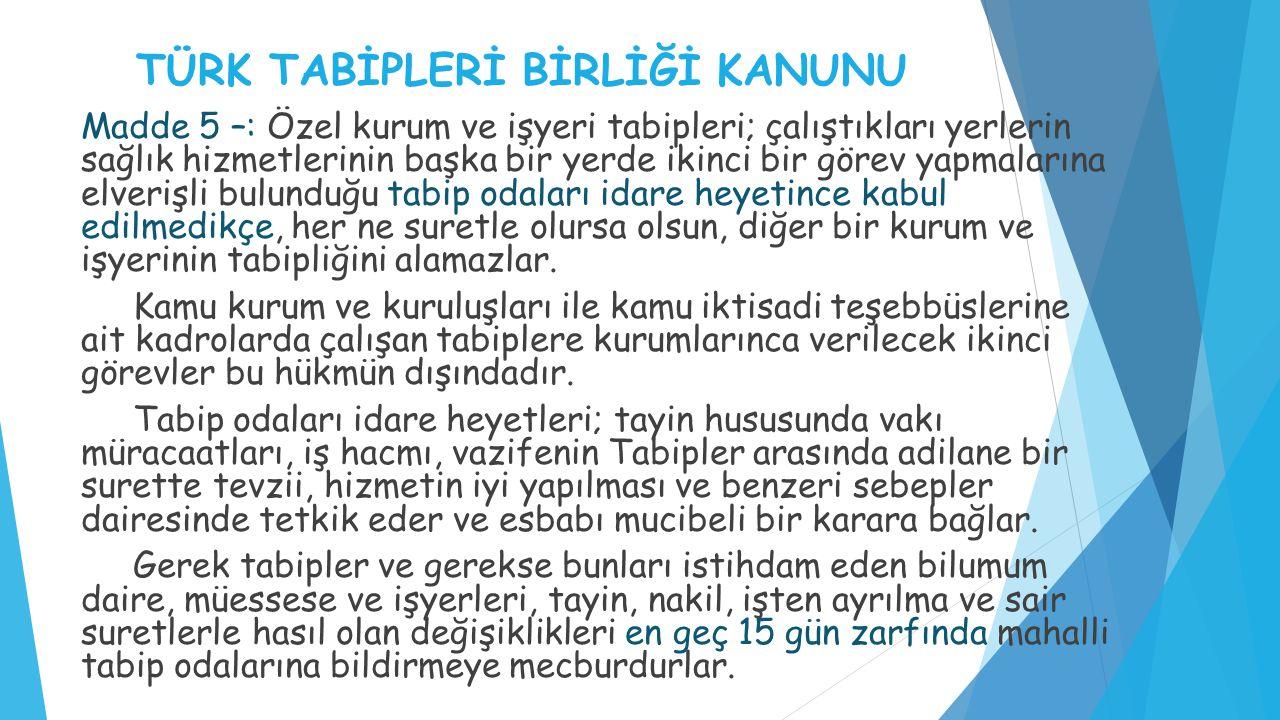 T.T.B.İşyeri Hekimi Çalışma Onayı Yönetmeliği R.Gazete, Tarih : 21/12/2012 Sayı : 8323 T.T.B.