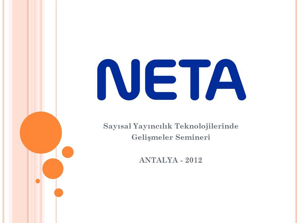 Sayısal Yayıncılık Teknolojilerinde Gelişmeler Semineri ANTALYA - 2012