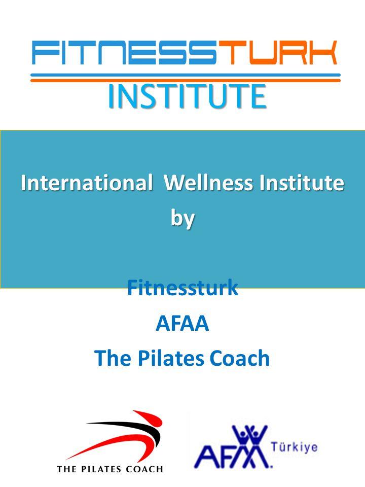 International Wellness Institute by Fitnessturk AFAA The Pilates Coach INSTITUTE