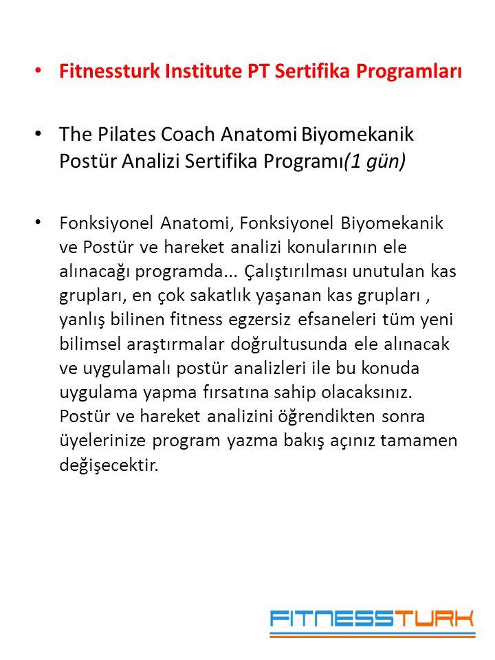 • Fitnessturk Institute PT Sertifika Programları • The Pilates Coach Anatomi Biyomekanik Postür Analizi Sertifika Programı(1 gün) • Fonksiyonel Anatom