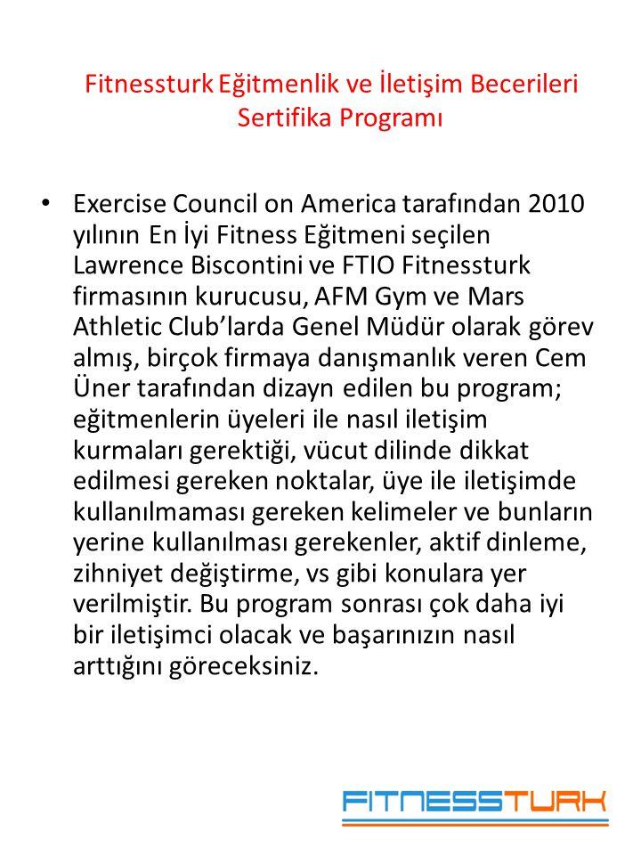 • Exercise Council on America tarafından 2010 yılının En İyi Fitness Eğitmeni seçilen Lawrence Biscontini ve FTIO Fitnessturk firmasının kurucusu, AFM