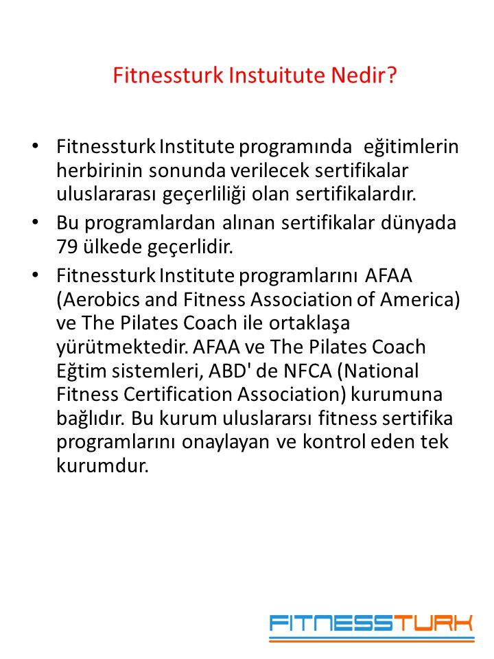 • Fitnessturk Institute programında eğitimlerin herbirinin sonunda verilecek sertifikalar uluslararası geçerliliği olan sertifikalardır. • Bu programl