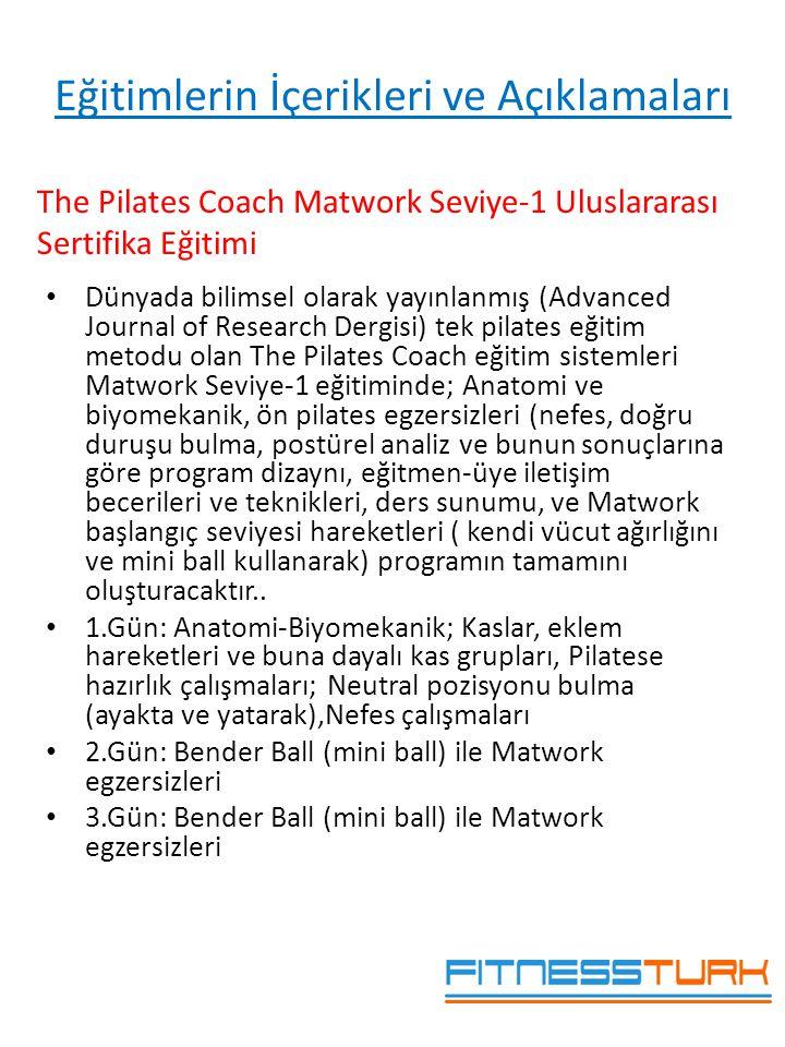 • Dünyada bilimsel olarak yayınlanmış (Advanced Journal of Research Dergisi) tek pilates eğitim metodu olan The Pilates Coach eğitim sistemleri Matwor