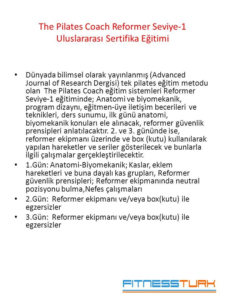 • Dünyada bilimsel olarak yayınlanmış (Advanced Journal of Research Dergisi) tek pilates eğitim metodu olan The Pilates Coach eğitim sistemleri Reform