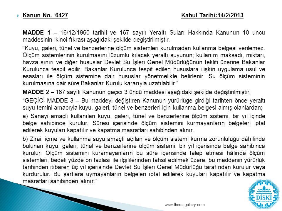  Kanun No. 6427 Kabul Tarihi:14/2/2013 MADDE 1 – 16/12/1960 tarihli ve 167 sayılı Yeraltı Suları Hakkında Kanunun 10 uncu maddesinin ikinci fıkrası a