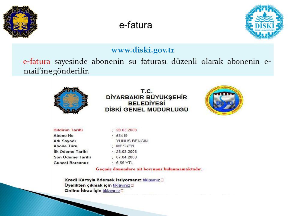 www.diski.gov.tr e-fatura sayesinde abonenin su faturası düzenli olarak abonenin e- mail'ine gönderilir. e-fatura