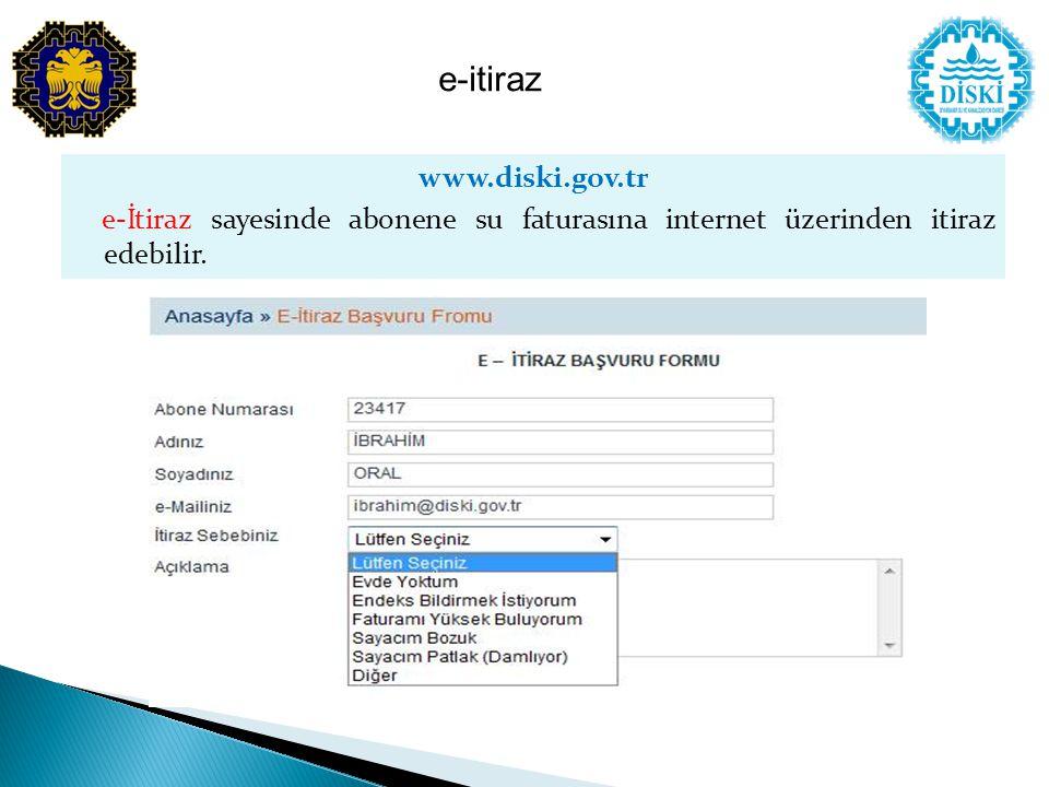 www.diski.gov.tr e-İtiraz sayesinde abonene su faturasına internet üzerinden itiraz edebilir.