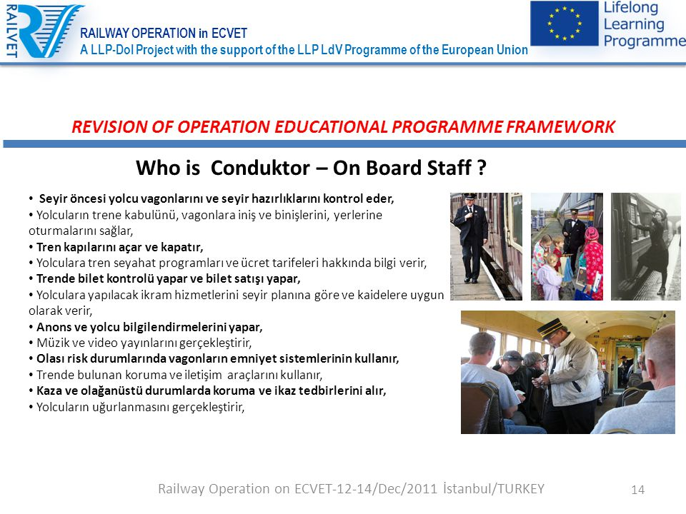 14 REVISION OF OPERATION EDUCATIONAL PROGRAMME FRAMEWORK Who is Conduktor – On Board Staff .