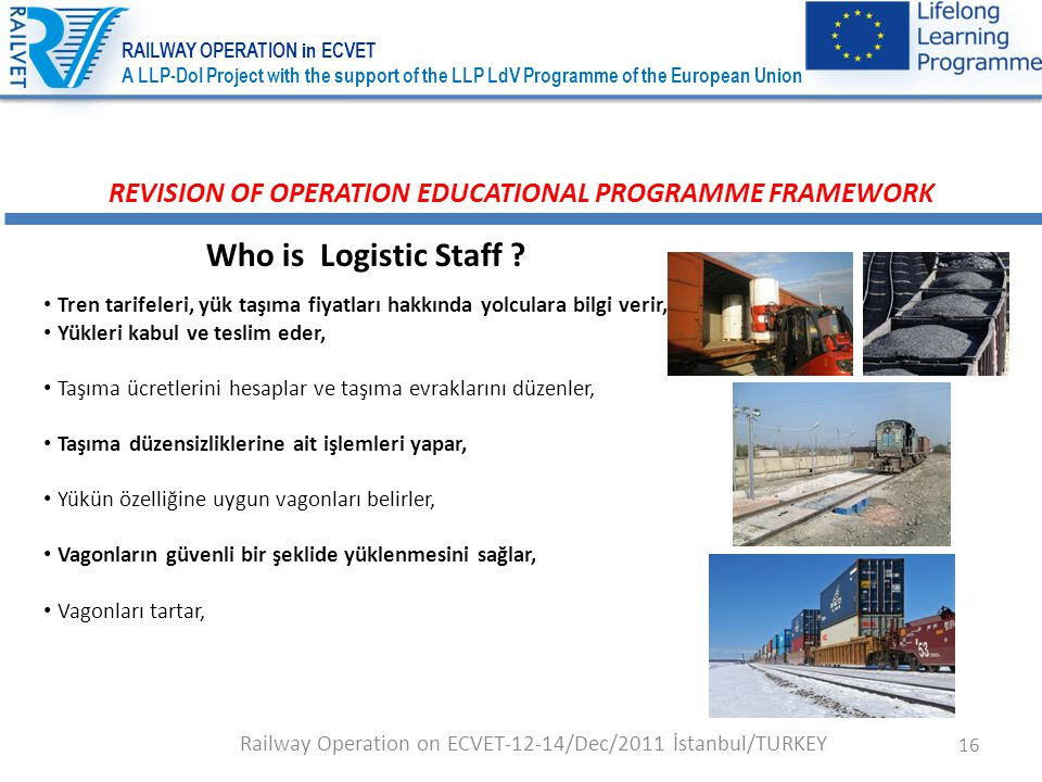 16 REVISION OF OPERATION EDUCATIONAL PROGRAMME FRAMEWORK Who is Logistic Staff .
