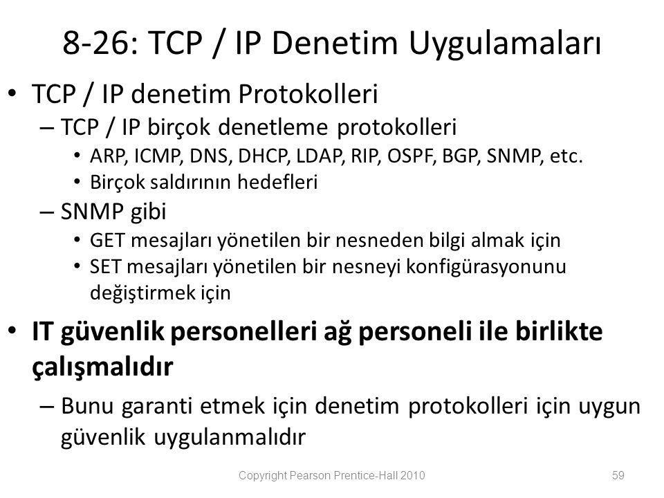 8-26: TCP / IP Denetim Uygulamaları • TCP / IP denetim Protokolleri – TCP / IP birçok denetleme protokolleri • ARP, ICMP, DNS, DHCP, LDAP, RIP, OSPF, BGP, SNMP, etc.