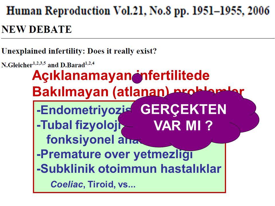 -Endometriyozis -Tubal fizyoloji ve fonksiyonel anatomisi -Premature over yetmezliği -Subklinik otoimmun hastalıklar Coeliac, Tiroid, vs...