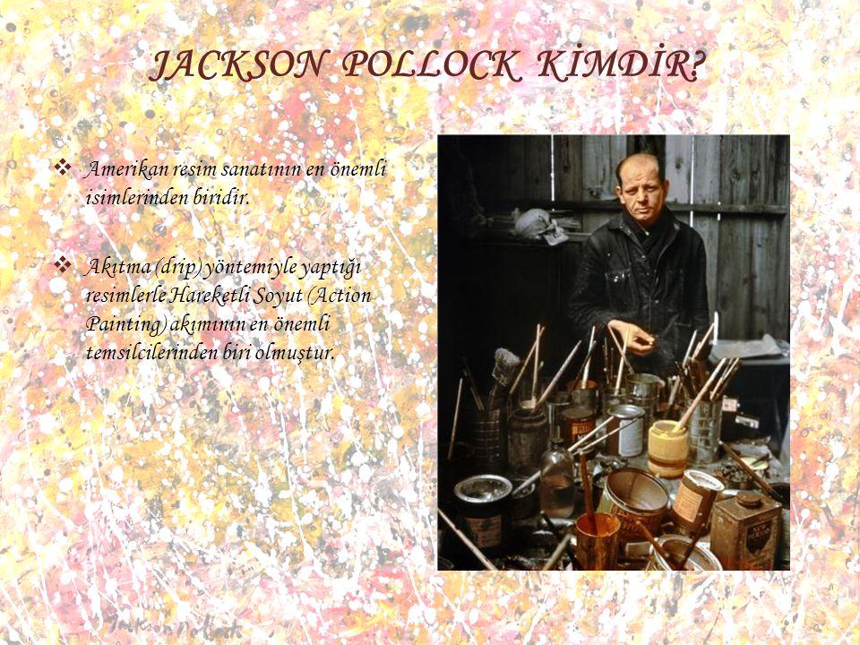 JACKSON POLLOCK KİMDİR. Amerikan resim sanatının en önemli isimlerinden biridir.