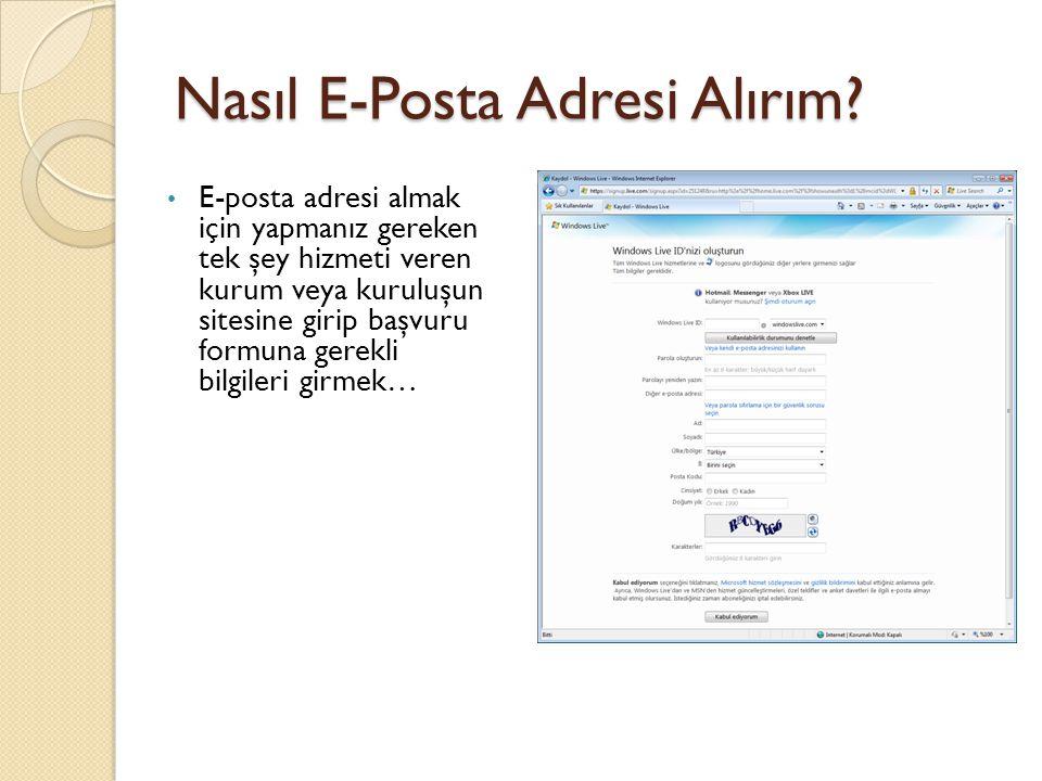 Nasıl E-Posta Adresi Alırım? • E-posta adresi almak için yapmanız gereken tek şey hizmeti veren kurum veya kuruluşun sitesine girip başvuru formuna ge