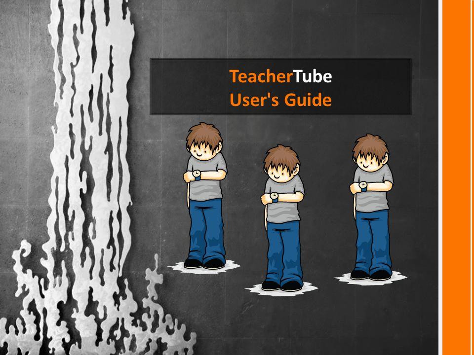 TeacherTube User s Guide