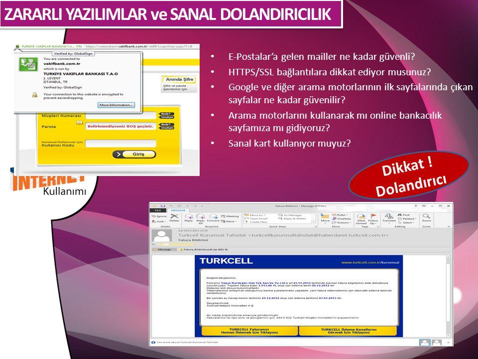 • E-Postalar'a gelen mailler ne kadar güvenli.• HTTPS/SSL bağlantılara dikkat ediyor musunuz.