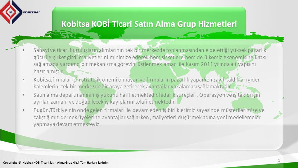 Kobitsa KOBİ Ticari Satın Alma Grup Hizmetleri 1 Copyright © Kobitsa KOBİ Ticari Satın Alma Grup Hiz.| Tüm Hakları Saklıdır.