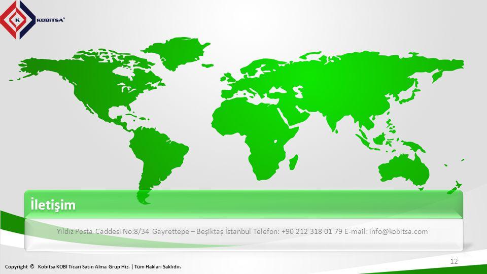 İletişim 12 Copyright © Kobitsa KOBİ Ticari Satın Alma Grup Hiz. | Tüm Hakları Saklıdır.