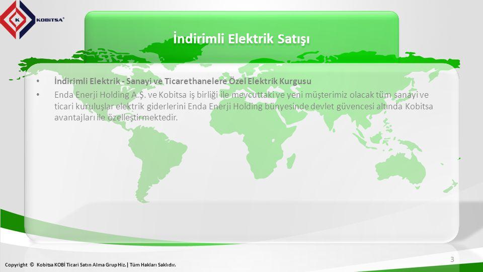 İndirimli Elektrik Satışı 3 Copyright © Kobitsa KOBİ Ticari Satın Alma Grup Hiz.| Tüm Hakları Saklıdır.