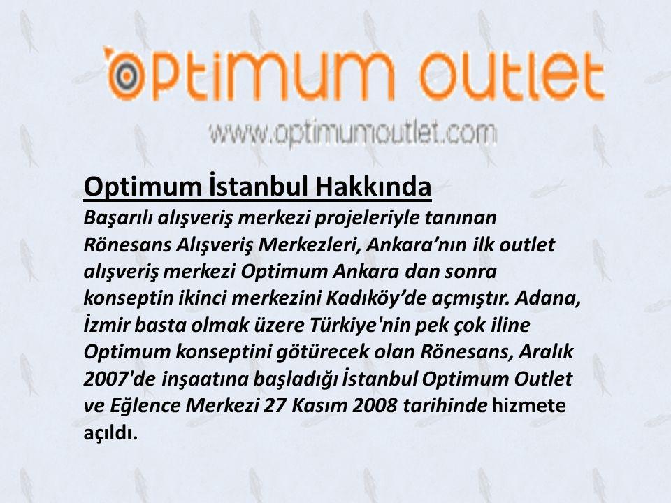 Optimum İstanbul Hakkında Başarılı alışveriş merkezi projeleriyle tanınan Rönesans Alışveriş Merkezleri, Ankara'nın ilk outlet alışveriş merkezi Optimum Ankara dan sonra konseptin ikinci merkezini Kadıköy'de açmıştır.