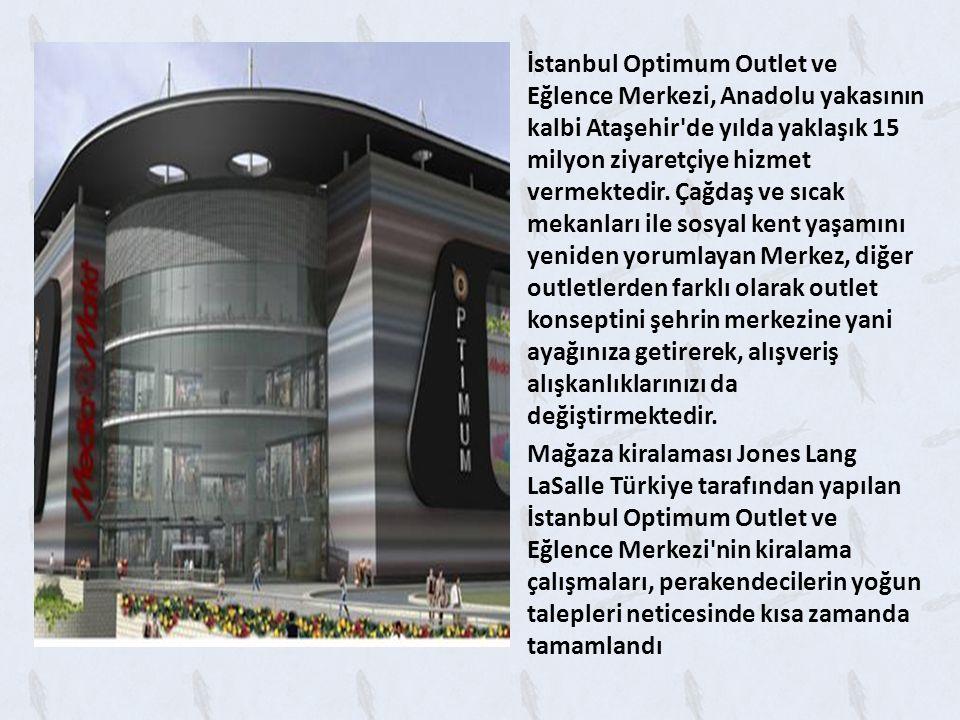 İstanbul Optimum Outlet ve Eğlence Merkezi, Anadolu yakasının kalbi Ataşehir de yılda yaklaşık 15 milyon ziyaretçiye hizmet vermektedir.