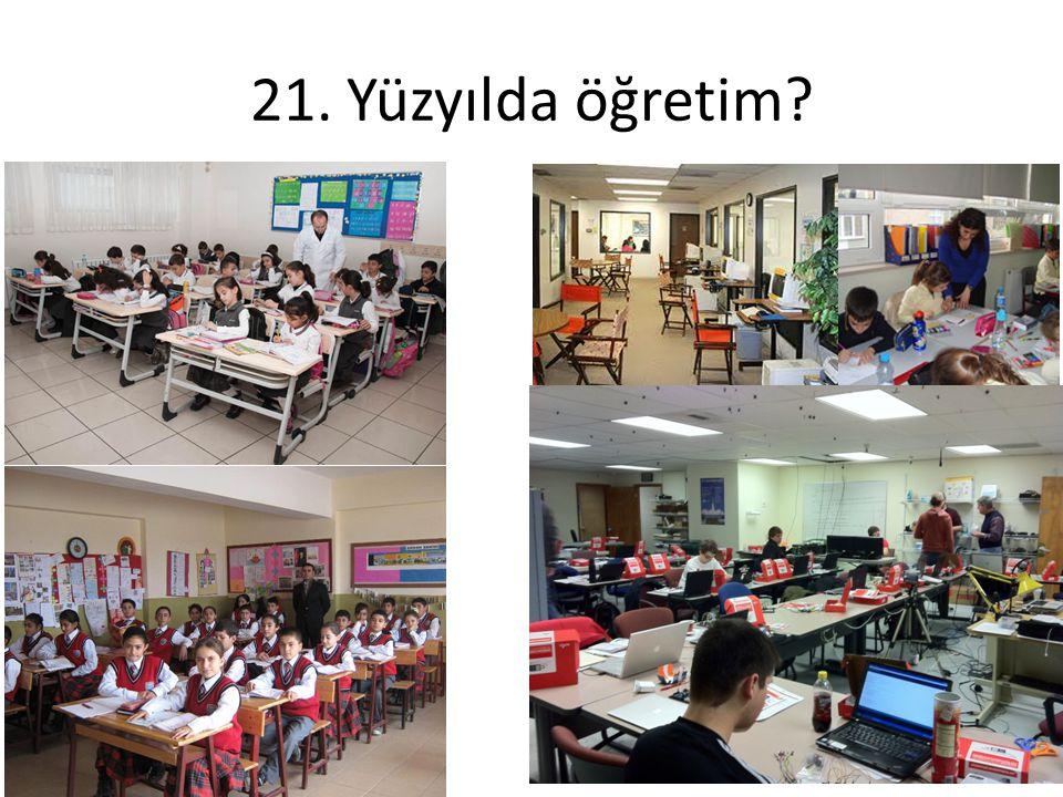 21. Yüzyılda öğretim?