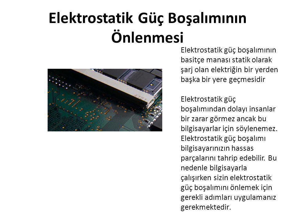 Elektrostatik Güç Boşalımının Önlenmesi Elektrostatik güç boşalımının basitçe manası statik olarak şarj olan elektriğin bir yerden başka bir yere geçm