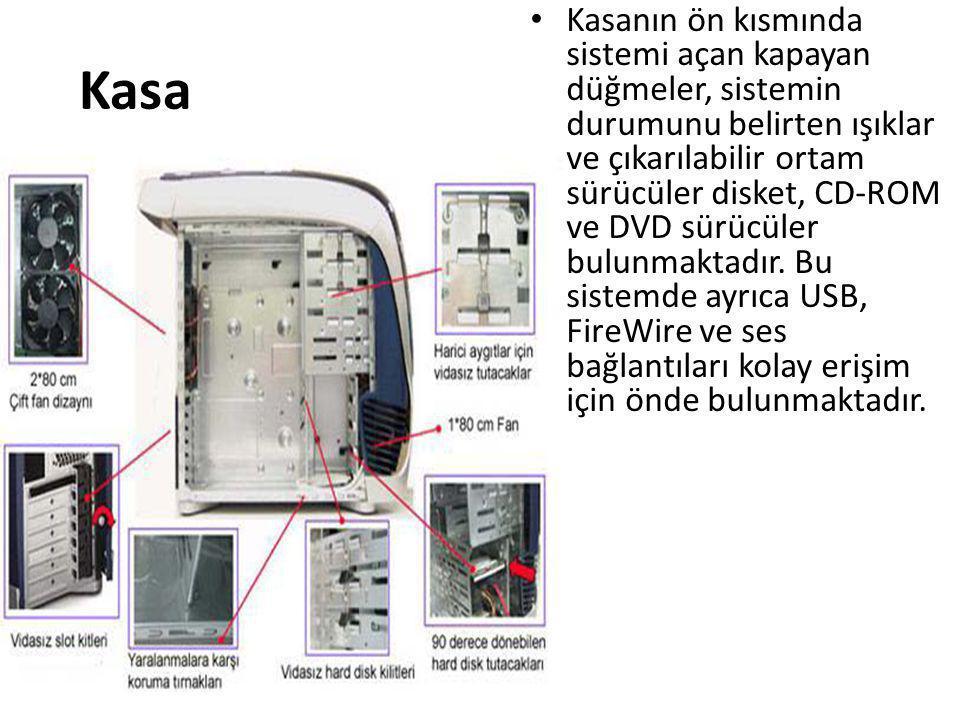 Kasa • Kasanın ön kısmında sistemi açan kapayan düğmeler, sistemin durumunu belirten ışıklar ve çıkarılabilir ortam sürücüler disket, CD-ROM ve DVD sü
