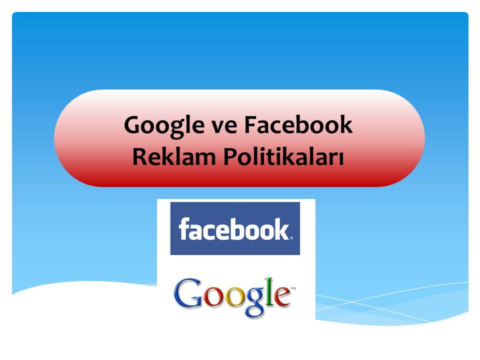 Google Reklam Politikaları Google neden bu reklamcılık politikalarına sahip?
