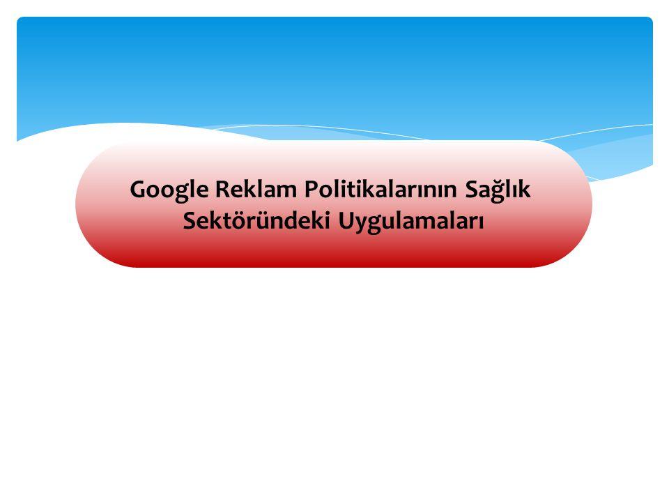 Google Reklam Politikalarının Sağlık Sektöründeki Uygulamaları